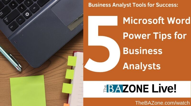 5 Microsoft Word Power Tips for Business Analysts (Business Analyst Tools for Success)